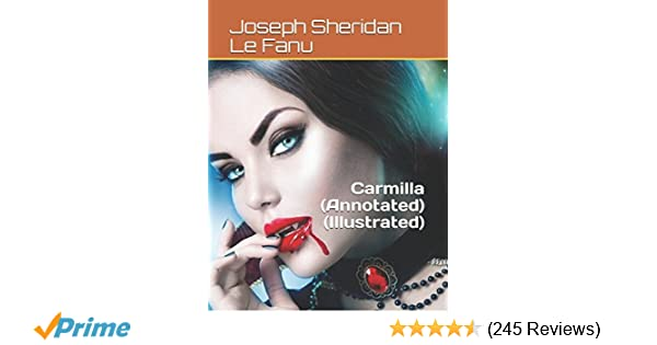 Amazon.com: Carmilla (Annotated)(Illustrated) (9781973335313): Joseph Sheridan Le Fanu: Books