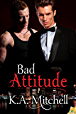 Bad Attitude (Bad in Baltimore Book 3)