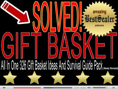 [SOLVED] All In One 326 Gift Basket Ideas And Survival Guide Pack [Newly Revised Book]