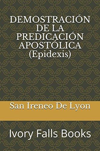 DEMOSTRACION DE LA PREDICACION APOSTOLICA (Epidexis) (Spanish Edition) [San Ireneo De Lyon] (Tapa Blanda)