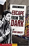 Escape from the Dark, Peter Lancett, 1598898671