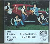 Unfaithful and Blue by The Larry Fuller Band (1995-01-01?