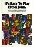 It's Easy to Play Elton John: Piano Arrangements