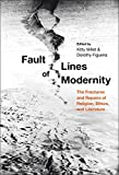 Fault Lines of Modernity: The Fractures and Repairs of Religion, Ethics, and Literature