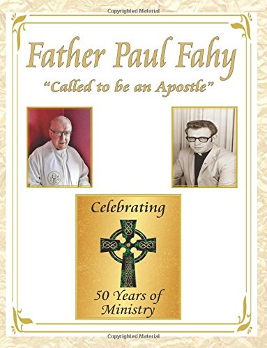 Download Father Paul Fahy - Called to be An Apostle: Celebrating 50 Years of Ministry pdf epub