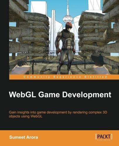 WebGL Game Development by Sumeet Arora - Arora Mall