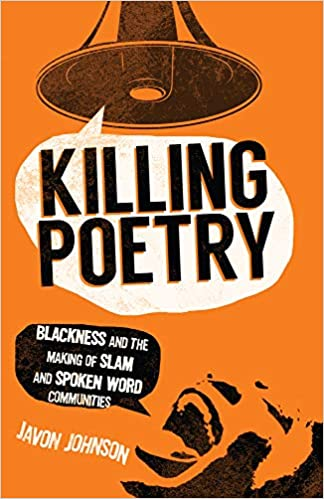 amazon killing poetry blackness and the making of slam and spoken