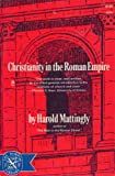Christianity in the Roman Empire, Mattingly, Harold B., 0393003973