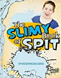 The Slimy Book of Spit, Connie Colwell Miller, 1429633557