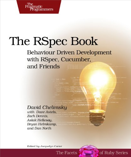 The RSpec Book: Behaviour Driven Development with RSpec, Cucumber, and Friends (The Facets of Ruby Series)の詳細を見る