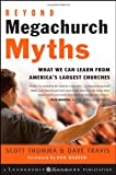 img - for Beyond Megachurch Myths: What We Can Learn from America's Largest Churches book / textbook / text book