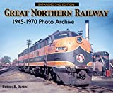 Great Northern Railway: 1945-1970  Photo Archive