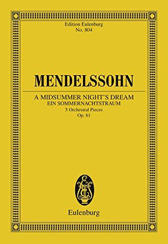 (A Midsummer Night's Dream: 5 Orchestral Pieces, Op. 61 (Eulenburg Studienpartituren))
