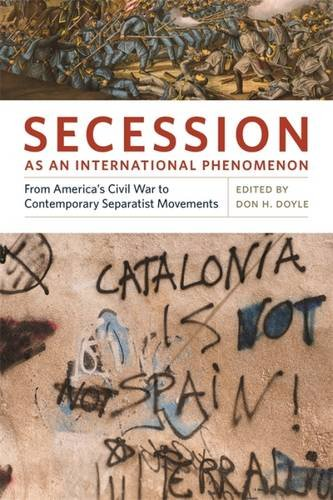 Product picture for Secession as an International Phenomenon: From Americas Civil War to Contemporary Separatist Movements