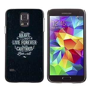 SKCASE Center / Funda Carcasa - Brave texto Cartel Cauteloso;;;;;;;; - Samsung Galaxy S5