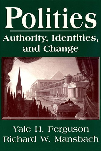 Polities: Authority, Identities, and Change (Studies in International Relations)