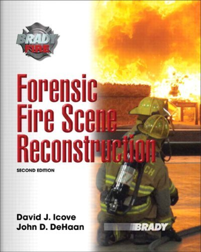 Forensic Fire Scene Reconstruction (Brady Fire) by David J. Icove Ph.D. PE (2008-03-18)