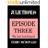JULIE THOMAS: Episode Three
