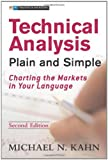 img - for Technical Analysis Plain and Simple: Charting the Markets in Your Language (2nd Edition) by Michael N. Kahn (2006-06-12) book / textbook / text book