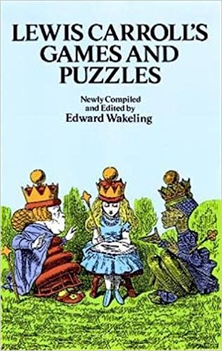 Lewis Carroll\'s Games and Puzzles (Dover Recreational Math): Amazon ...