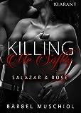 Killing Me Softly. Salazar und Rose