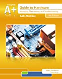Lab Manual for Andrews' a+ Guide to Hardware, 6th, Jean Andrews, 1133135145
