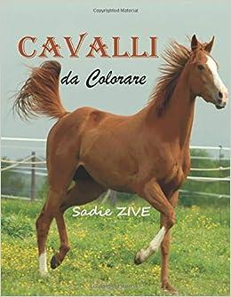Amazon Com Cavalli Da Colorare 35 Disegni Realistici Di Colorare