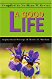 A Good Life, Marilynn Graves, 0595298583