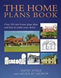 img - for The Home Plans Book: Over 330 new home plans ideas and how to make your choice by David Snell (1999-05-06) book / textbook / text book