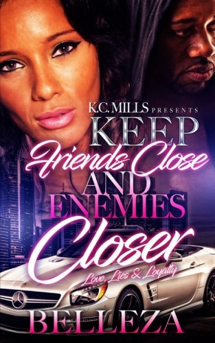 Keep Your Friends Close and Enemies Closer: Love, Lies and Loyalty