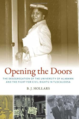 Opening the Doors The Desegregation of the University of Alabama and the Fight for Civil Rights in Tuscaloosa First Edition  sc 1 st  Amazon.com & Opening the Doors: The Desegregation of the University of Alabama ...