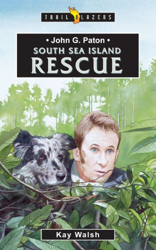 John G Paton: South Sea Island Rescue (Trailblazers)