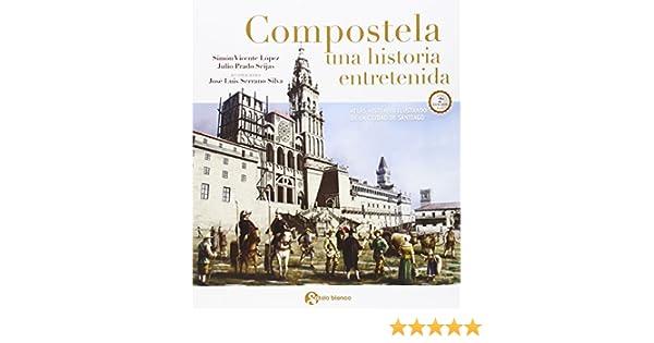 Compostela, una historia entretenida: Atlas histórico ilustrado de ...
