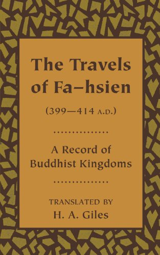 - The Travels of Fa-Hsien (399-414 A.D). . . A Record of Buddhist Kingdoms