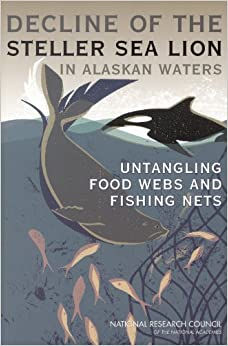 The Decline of the Steller Sea Lion in Alaskan Waters: Untangling Food Webs and Fishing Nets