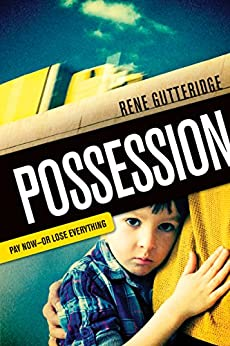 Possession: Pay Now - Or Lose Everything by [Gutteridge, Rene]