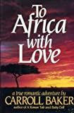 To Africa with Love, Nancy C. Baker, 0917657543
