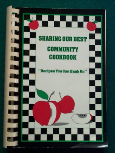 Sharing Our Best Community Cookbook  Recipes You Can Bank On
