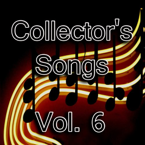 Collector's Songs, Vol. 6
