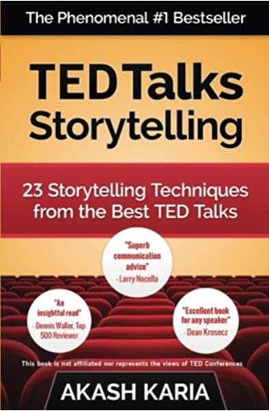 TED Talks Storytelling: 23 Storytelling Techniques from the Best TED Talks:  Karia, Akash: 9781507503003: Amazon.com: Books