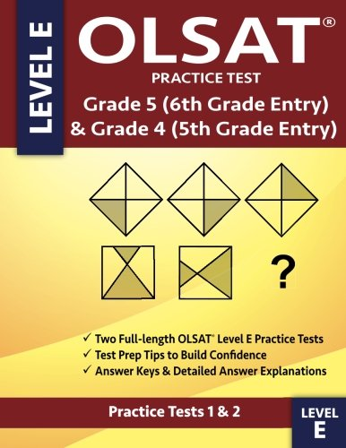 OLSAT Practice Test Grade 5 (6th Grade Entry) & Grade 4 (5th Grade Entry) - Level E -Tests 1 & 2: Two OLSAT E Practice Tests, Grade 4/5 Gifted Test ... Grade Entry, Otis-Lennon School Ability Test