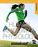 Human Anatomy and Physiology Laboratory Manual 1st Edition