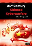 21st Century Chinese Cyberwarfare, William T. Hagestad, 1849283346