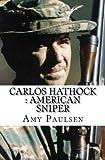 Carlos Hathock : American Sniper