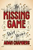 The Kissing Game, Aidan Chambers, 1419705318