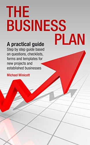 Plan Project Template - BUSINESS PLAN: A practical guide: Step by step guide based on questions, checklists, forms and templates for new projects and established businesses (BUSINESS ACTION GUIDE)