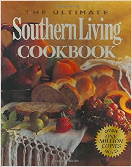 The Ultimate Southern Living Cookbook: Julie Fisher Gunter: 9780848718169:  Amazon.com: Books