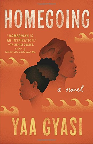 Book cover from Homegoing by Yaa Gyasi