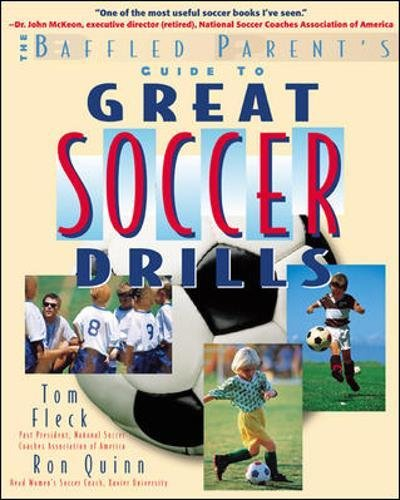 Great Soccer Drills : The Baffled Parent's Guide