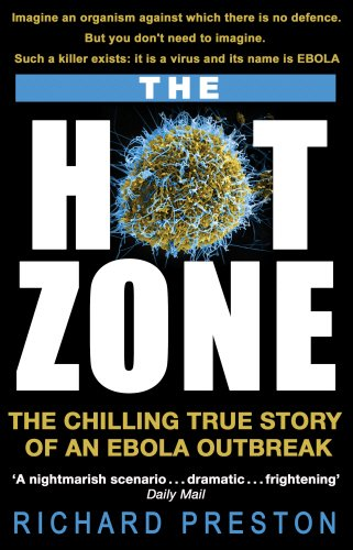 The Hot Zone: The Chilling True Story of an Ebola Outbreak pdf epub